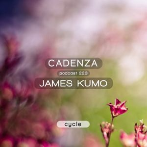 Cadenza Podcast | 223 - James Kumo (Cycle)