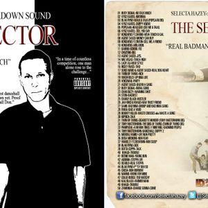SELECTA HAZEY PRESENTS - THE SELECTOR VOL. 2 REAL BADMAN NAH TALK MUCH (2012 DANCEHALL MIX)