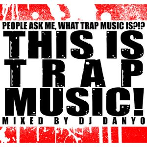 DJ Danyo - This is Trap Music