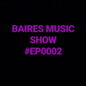 Baires Music Show - EP002