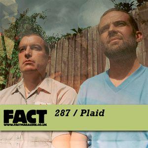FACT Mix 287: Plaid