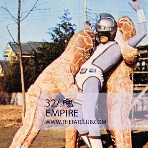 Empire - The Fat! Club Mix 032