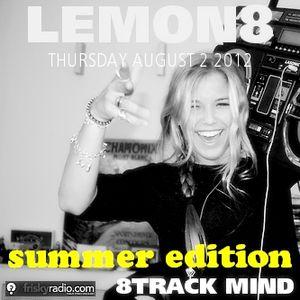8-Track Mind August 2012 Summer Edition