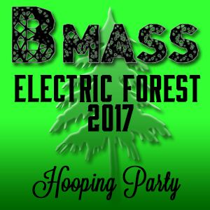 Bmass - Electric Forest 2017 - Hooping Party - Act 2