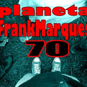 Planeta FrankMarques #70 04out2012