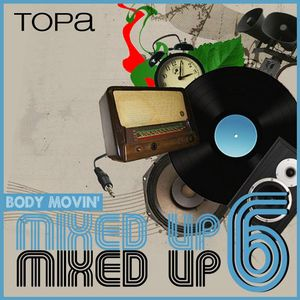 TOPA-Body movin mixed up 6 (live mix,funky/disco house)