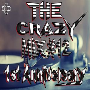 The Crazy Mix #12 (1st Anniversary) (The best electronic music of the moment)