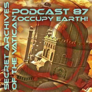 Occupy Earth!  - Secret Archives of the Vatican Podcast 87