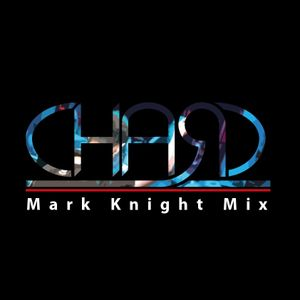 DJ Chard Mark Knight Mix