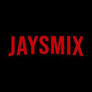 JAYSMIX - Play whatever bro edition!