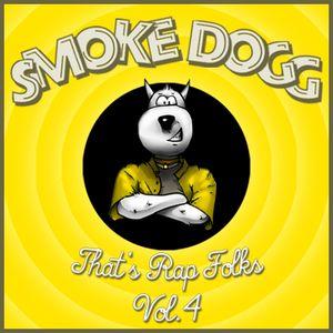 Smoke Dogg - That's Rap Folks Vol.4 (2011)