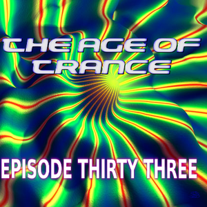 The Age Of Trance Episode 33