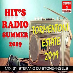 HIT'S RADIO SUMMER 2019 &  TORMENTONI DELL'ESTATE MIX BY STEFANO DJ STONEANGELS