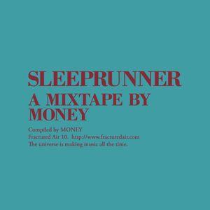 Fractured Air 10: Sleeprunner (A Mixtape by MONEY)