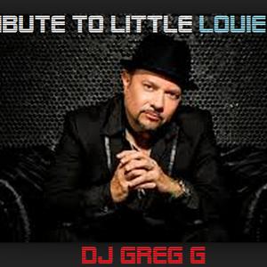 A TRIBUTE TO LITTLE LOUIE VEGA - DJ GREG G