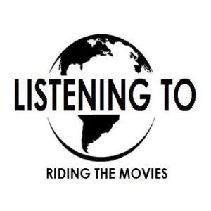 #13 - Listening To Riding The Movies