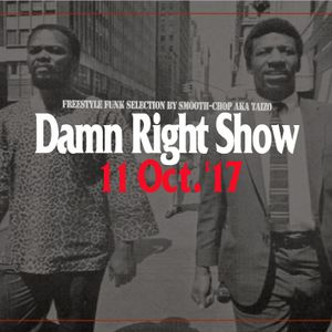 11. Oct '17 Damn Right Show