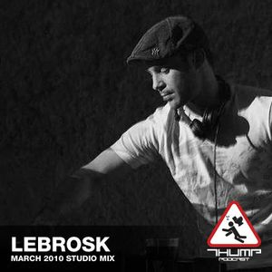 Lebrosk - March 2010 promo mix