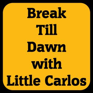 Break Till Dawn with Little Carlos 7