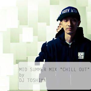 "MID SUMMER MIX ""CHILL OUT"" / DJ TOSHIYA"