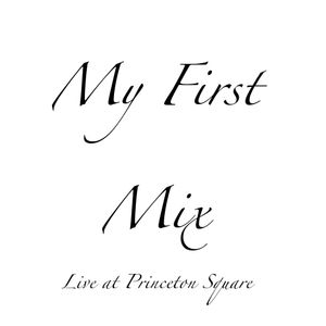 Moses Alexander's First Mix - Live at Princeton Square