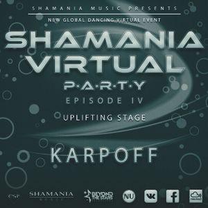 Anton Karpoff - Shamania Virtual Party IV ( #Uplifting Stage )