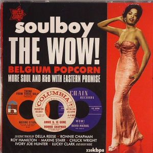 the wow!  more soul with the belgium popcorn sound