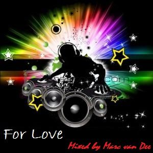 For Love (Mixed by Marc van Dee)