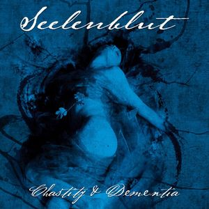 Seelenblut - Chastity & Dementia