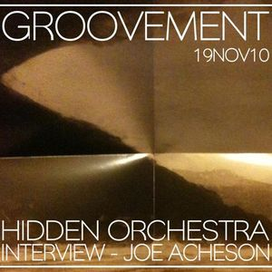 GROOVEMENT // Hidden Orchestra Interview / 19NOV10
