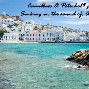 Camillaes & Peterhol9 - Sinking in the sound of Aegan Sea
