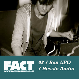FACT Mix 08: Ben UFO (Hessle Audio)