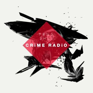 Feng Shui Presents: Crime Radio - Episode 002