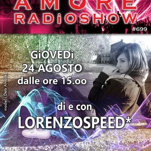 LORENZOSPEED* presents AMORE Radio Show 699 Giovedi 24 Agosto 2017 with STEFANO ZARAMELLA