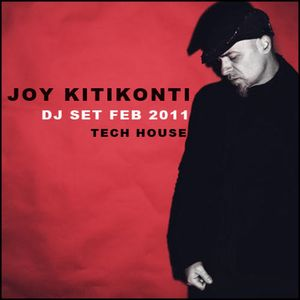 Joy Kitikonti - Dj Set - Deep Tech - Feb 2011