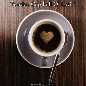Beardo's Cup Full O'Lovin'