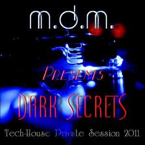 M. D. M. - Dark Secrets (Tech-House Private Session 2011)