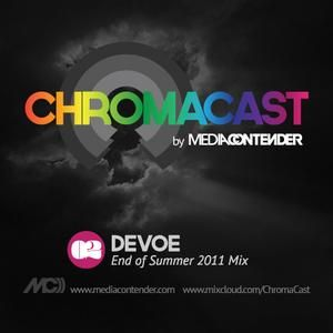 Media Contender presents Chromacast Ep. 02 Devoe - End of Summer 2011 Mix