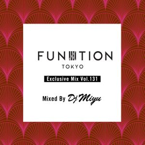 "FUNKTION TOKYO ""Exclusive Mix Vol.131"" Mixed By DJ MIYU"