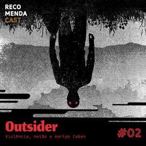 #02 - Outsider (Violência, melão e Harlan Coben)