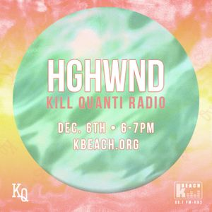 Kill Quanti Radio Featuring HGHWND - 12.06.2013