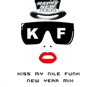 Kiss My Nile Funk [Episode #015 Special New Year Mix]