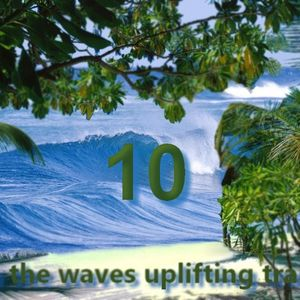 # UPLIFTING TRANCE - On the Waves Uplifting Trance X.