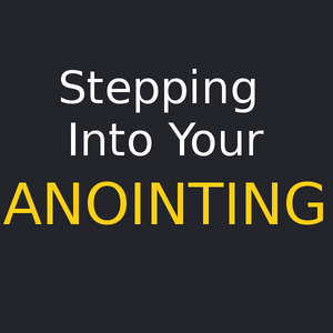 Stepping Into Your Anointing - 6.14.2015