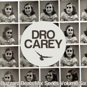 Buzzard Beats Mix Series Volume Six: Dro Carey