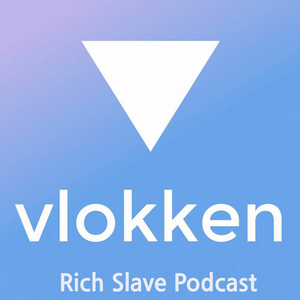 Rich Slave Podcast - 007
