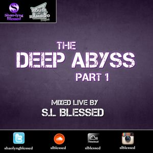 The Deep Abyss (Part 1) - Mixed live by S.L. Blessed