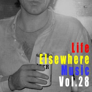 Life Elsewhere Music Vol. 28