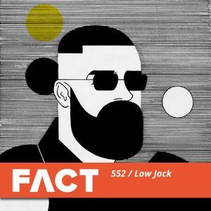 FACT mix 552: Low Jack (May '16)