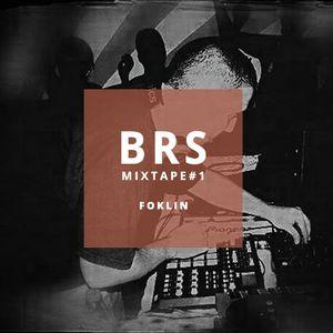 BRS MIXTAPE#1 - FOKLIN